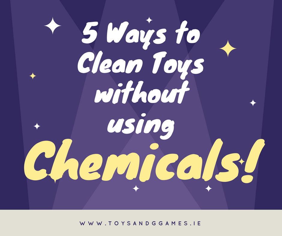 5 Ways to Clean your Child's Toys without using Chemicals
