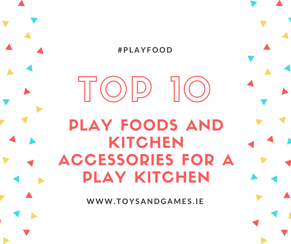 Top 10 Play Food and Kitchen Accessories for a Play Kitchen