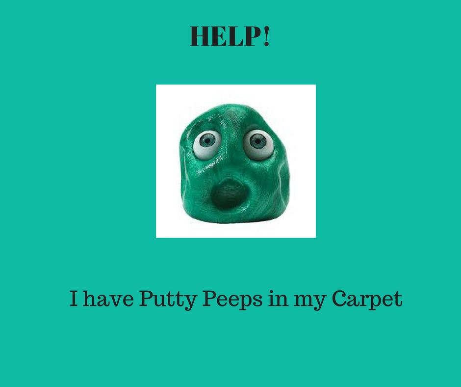 Putty Peeps in Carpet HELP!!!