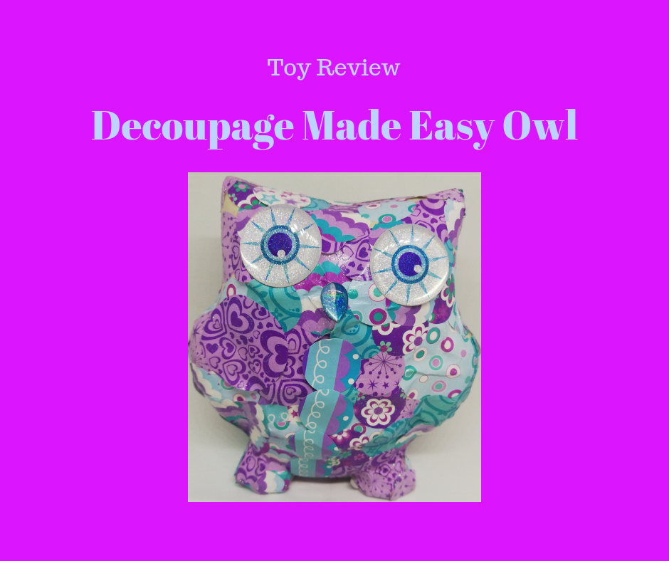 Toy Review – Decoupage Made Easy Owl