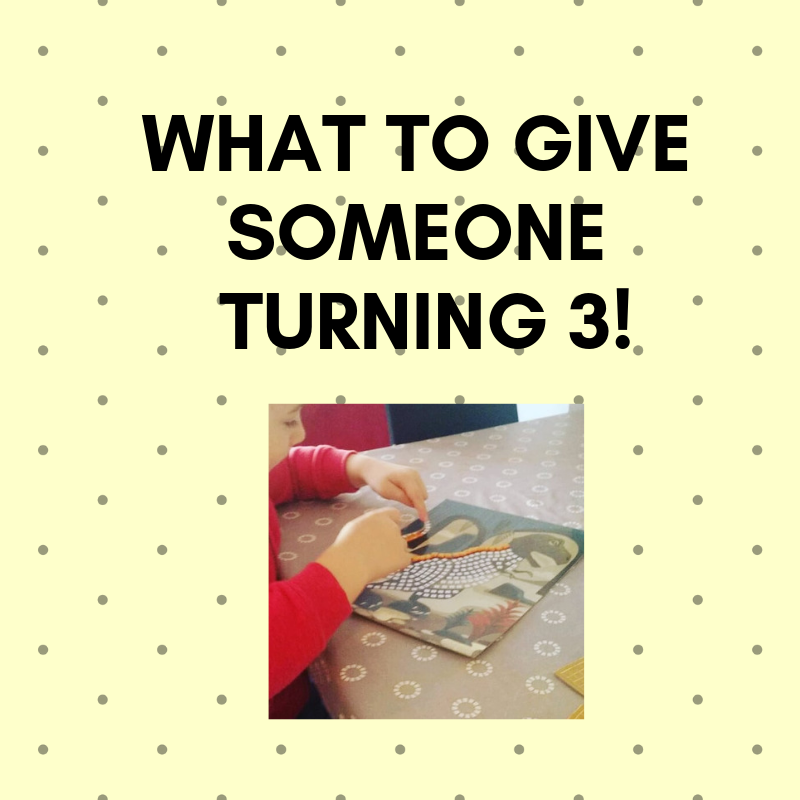 What to give someone turning 3!