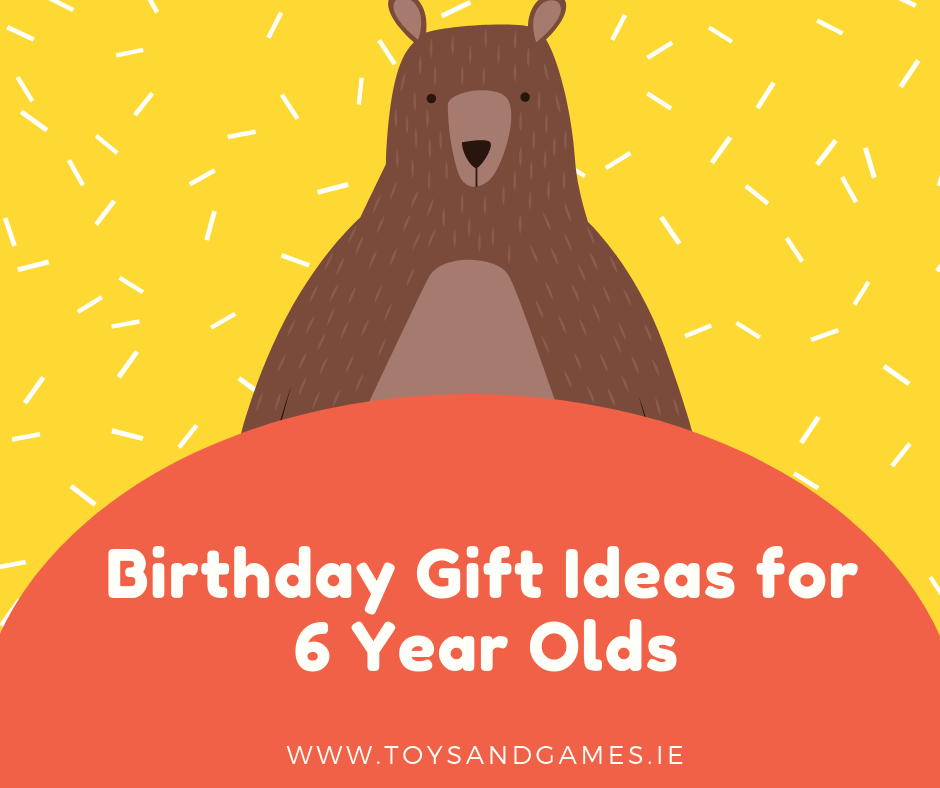10 Birthday Gift Ideas for a 6-Year-Old