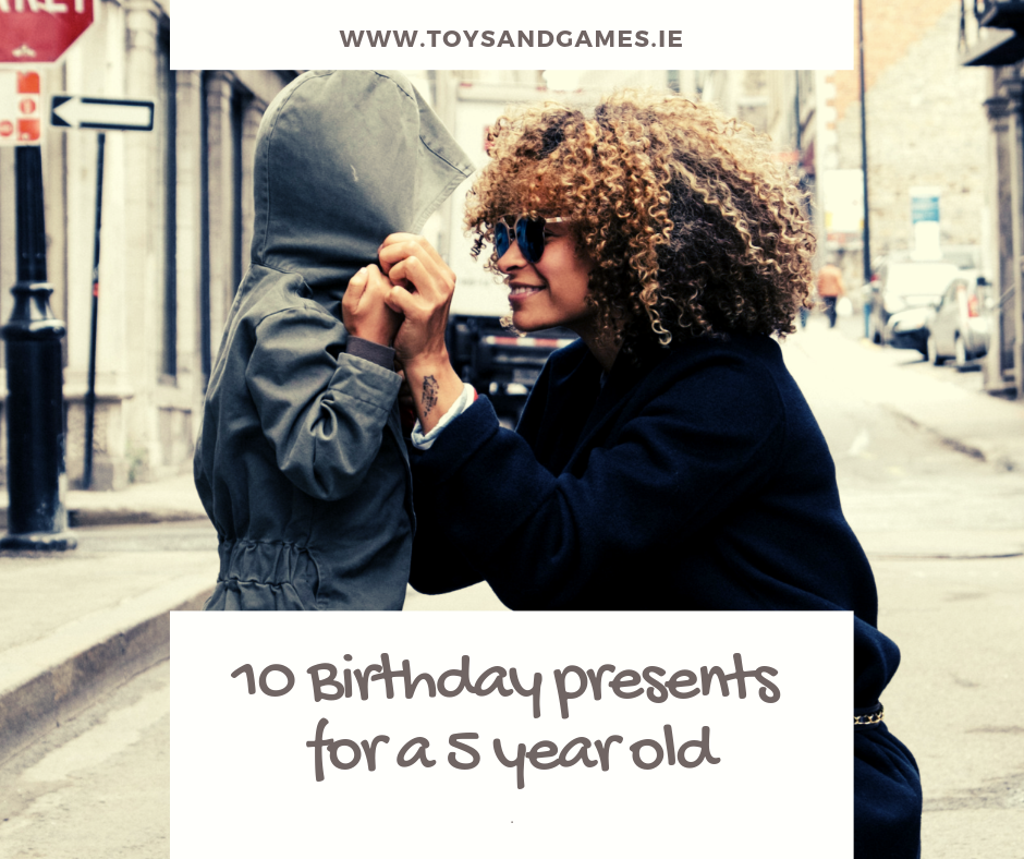 10 Birthday Presents for a 5-Year-Old