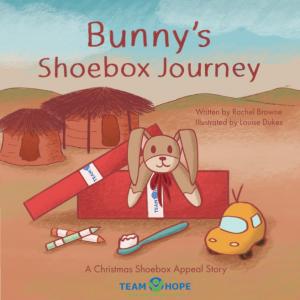 Bunny's Shoebox Journey - A Team Hope Book