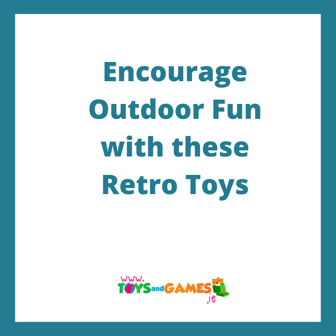 Encourage some Outdoor Play with these Retro Toys