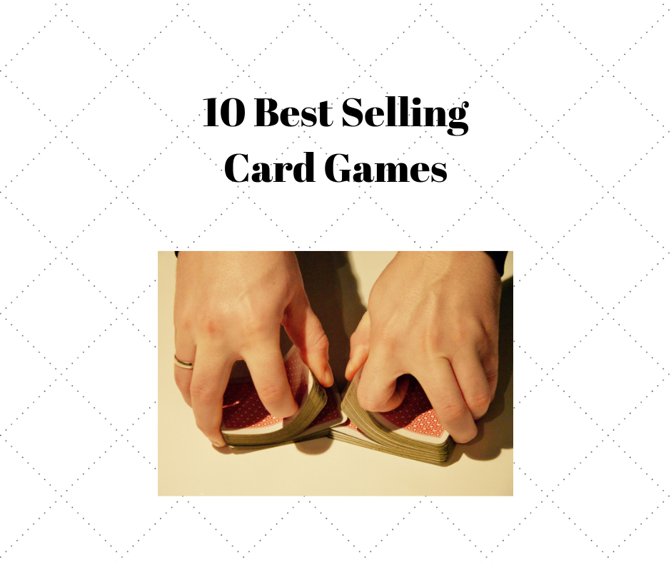 10 Best Selling Card Games