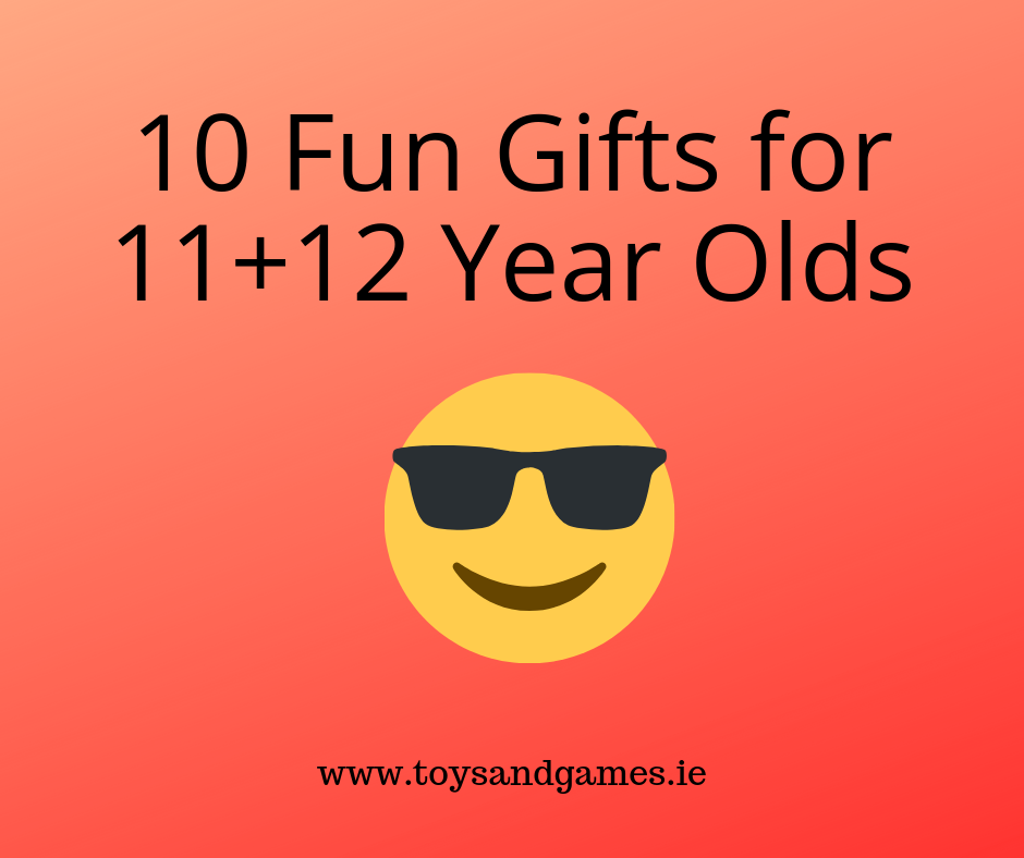 10 Fun Gifts for 11 and 12 Year Olds