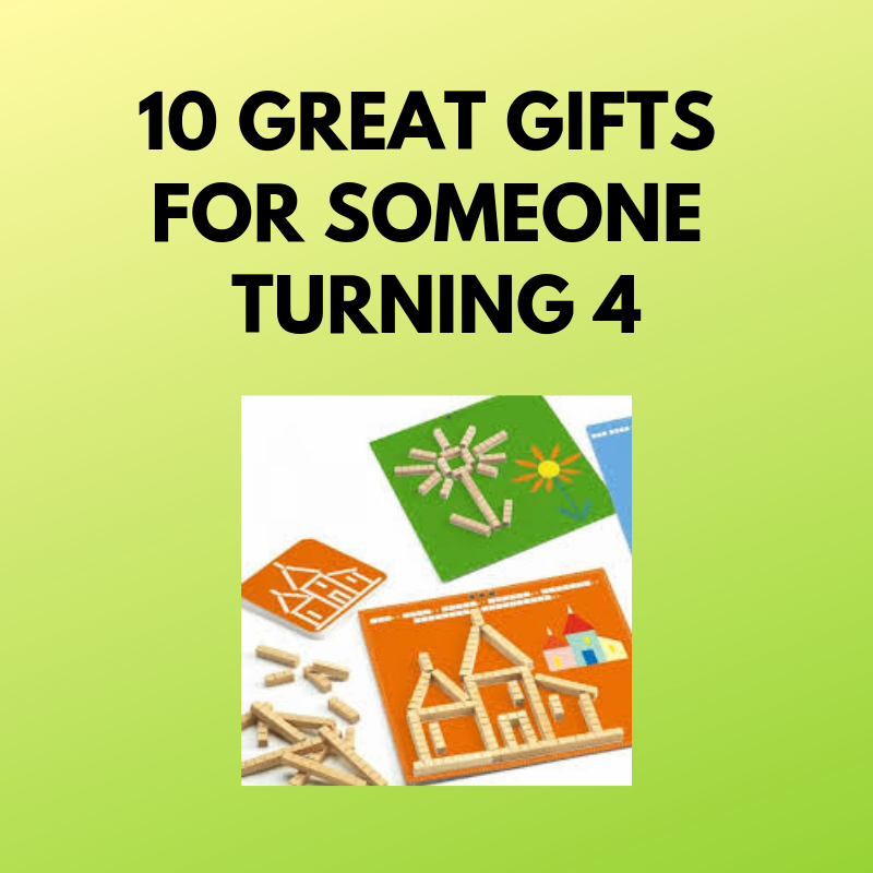 10 Great Gifts for Someone Turning 4