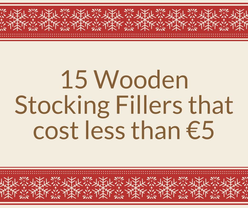 15 Wooden Stocking Fillers that cost less than €5