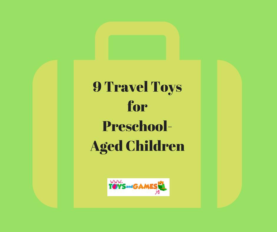 9 Travel Toys for Preschool Aged Children