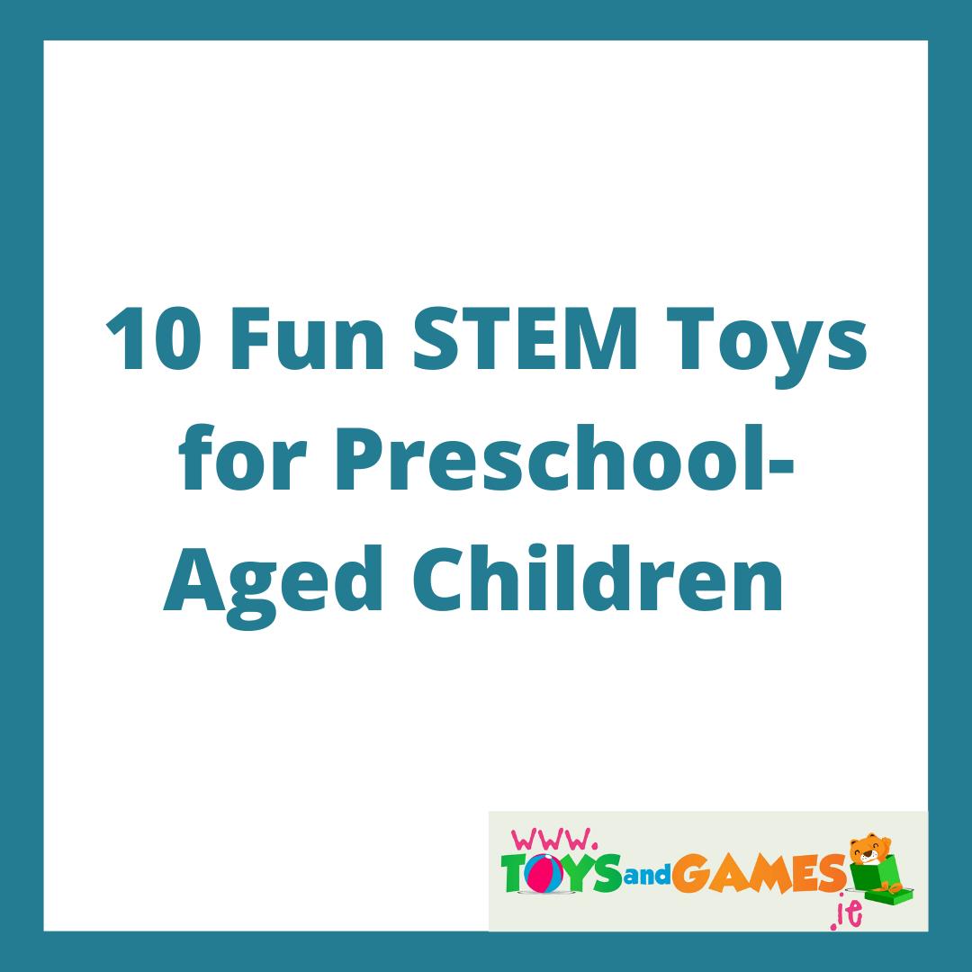 10 Fun STEM Toys for Pre-School Aged Children