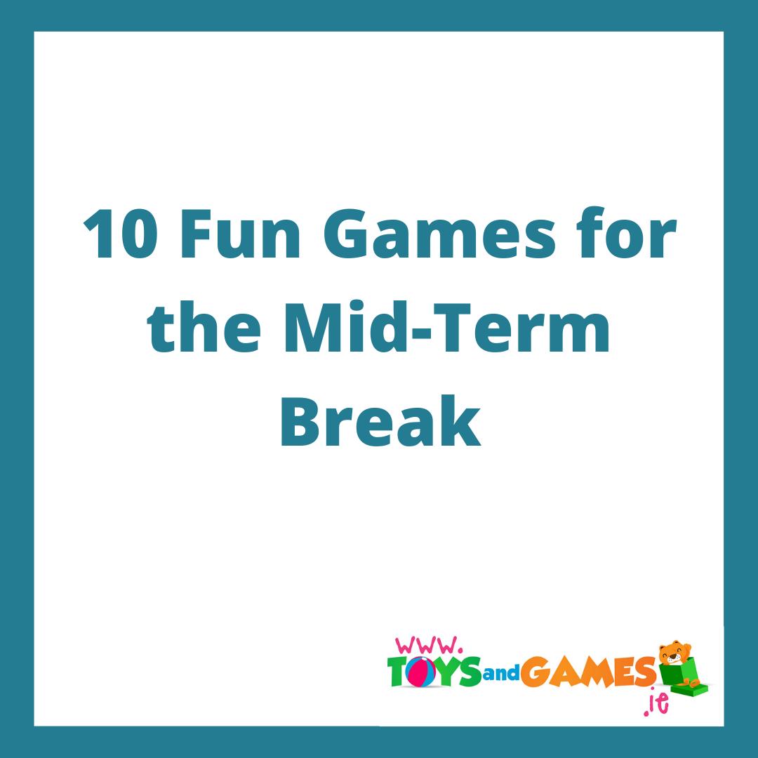 10 Fun Games for the Mid-Term Break