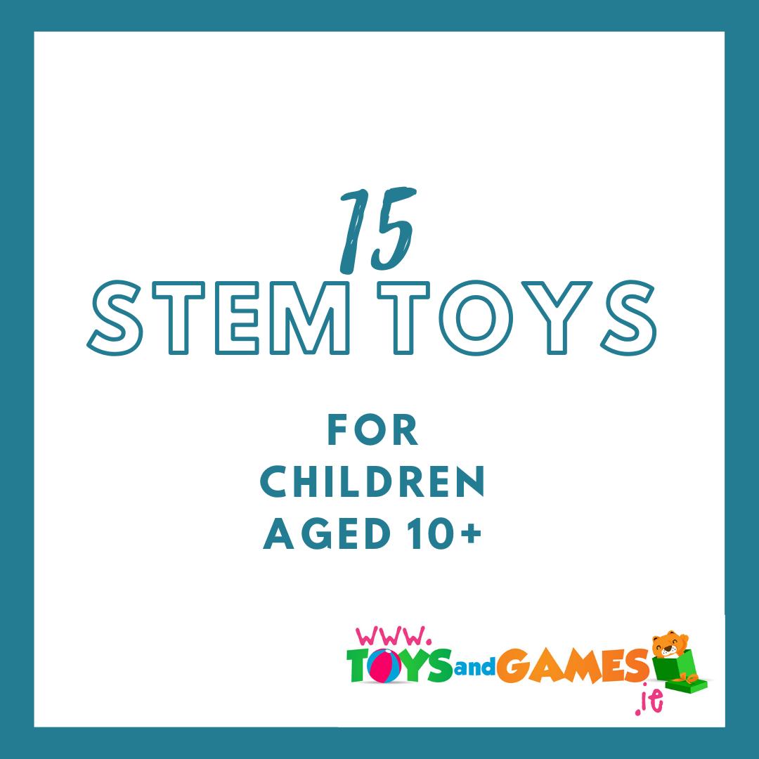 15 STEM Toys for Children aged 10+