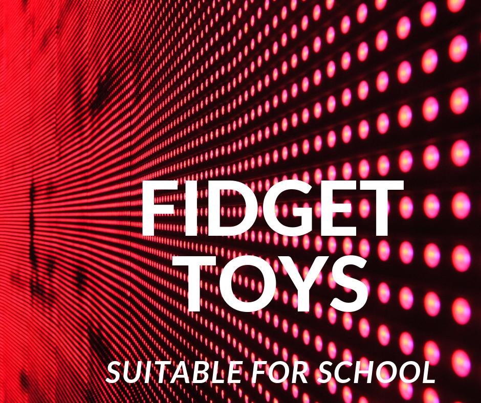 10 Fidget Toys Suitable for School