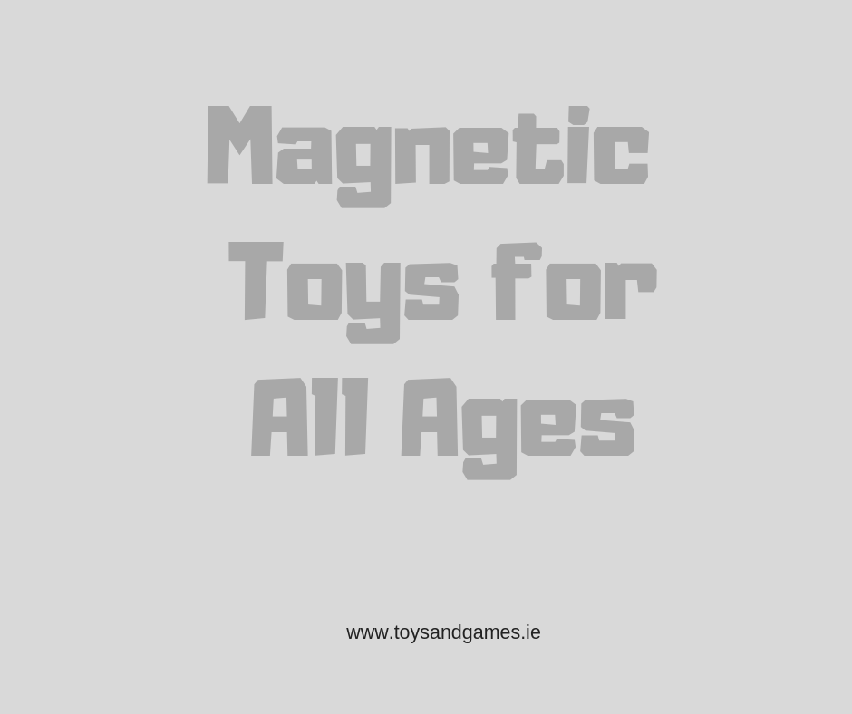 Magnetic Toys for All Ages