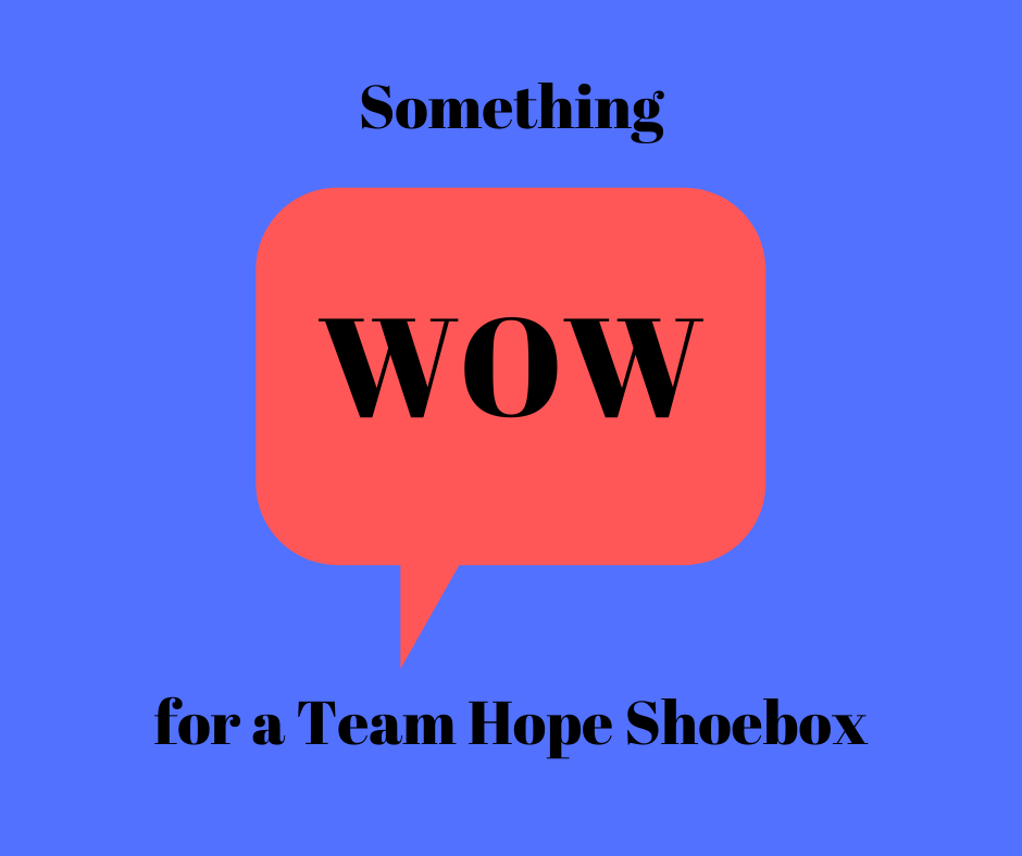 Something WOW for Team Hope Shoeboxes